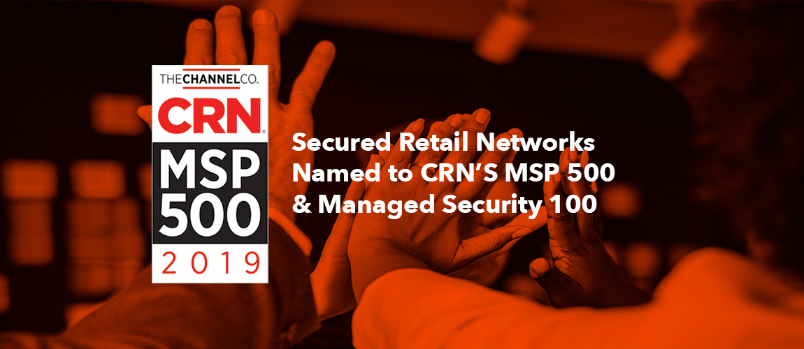 Secured Retail Networks Named to CRN's MSP 500 & Managed Security 100