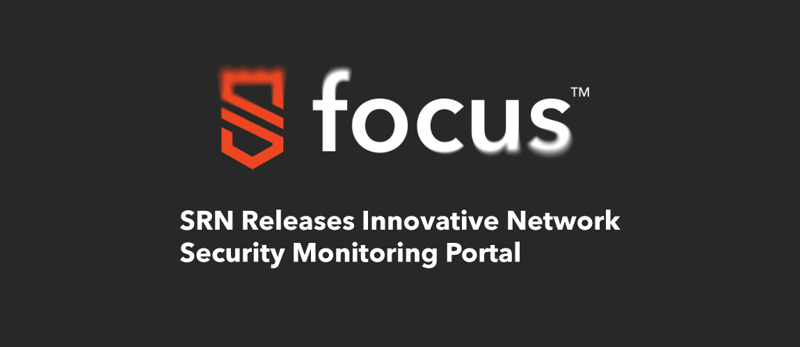 SRN Releases Innovative Network Security Monitoring Panel called Focus